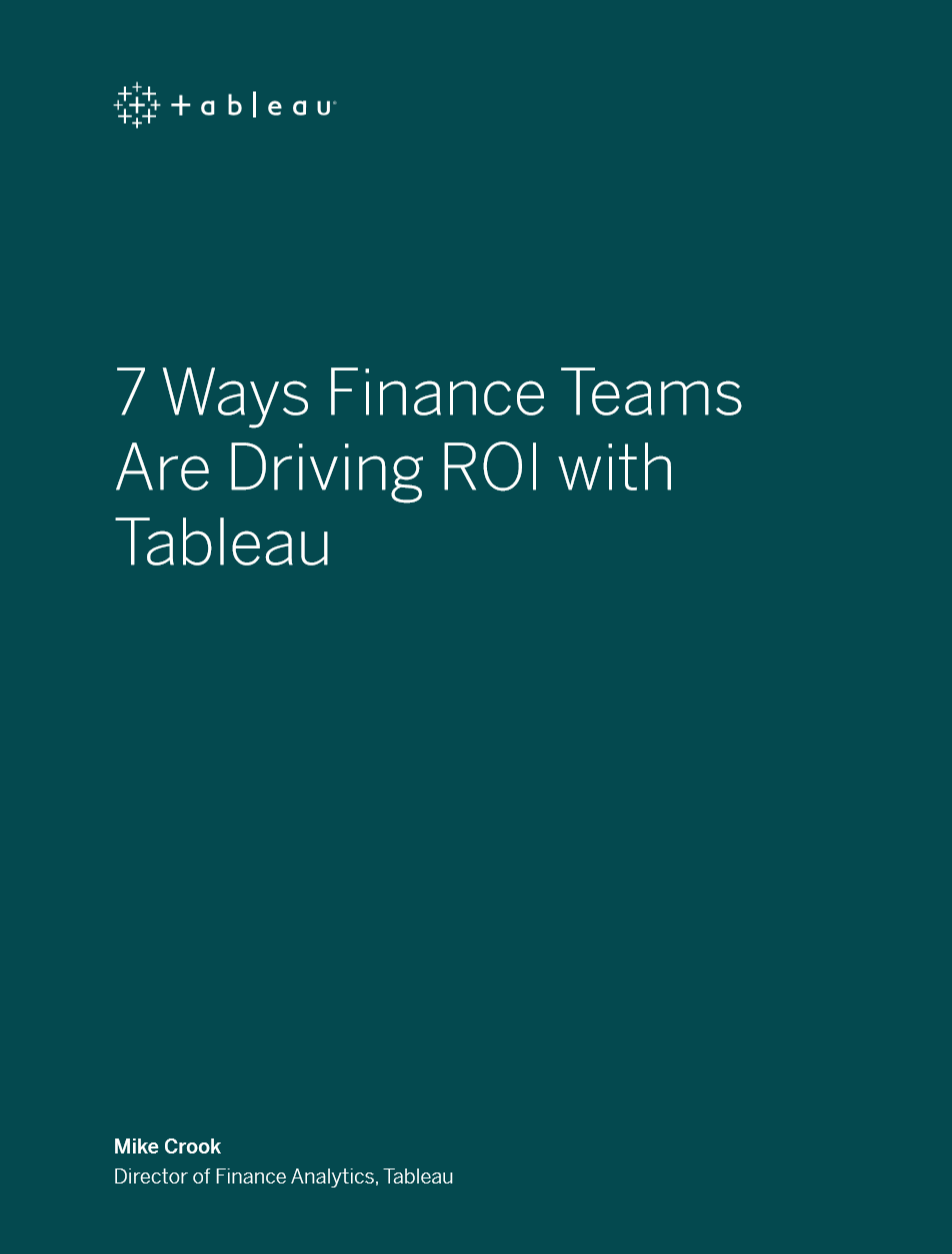 7 ways finance teams are driving ROI with Tableau Resources Page