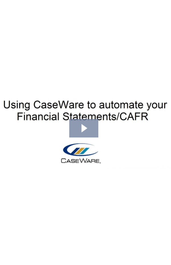 Using CaseWare to automate Financial Statements CAFR